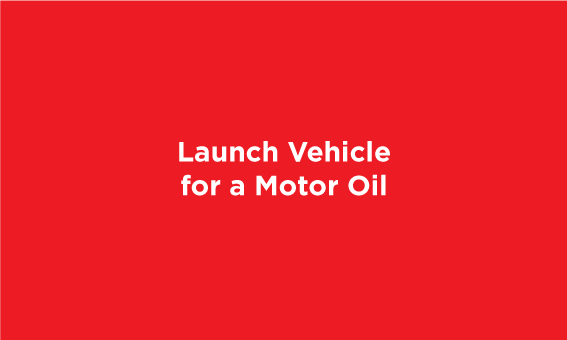 Launch Vehicle for a Motor Oil