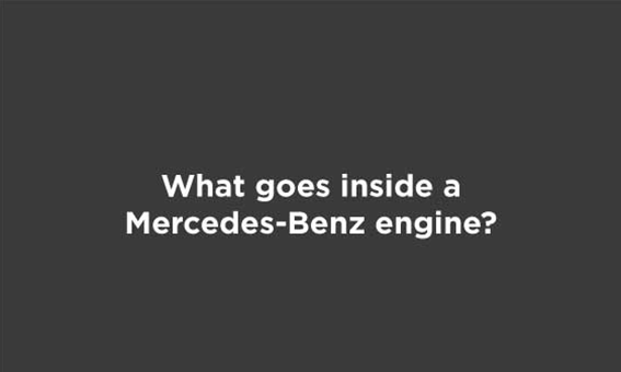 What goes inside a Mercedes-Benz engine?